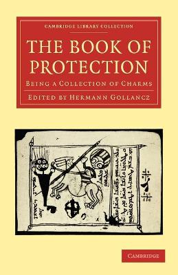 The Book of Protection Being a Collection of Charms by Hermann Gollancz