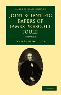 Joint Scientific Papers of James Prescott Joule by James Prescott Joule