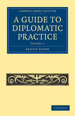 A Guide to Diplomatic Practice by Sir Ernest Satow