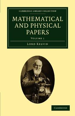 Mathematical and Physical Papers by William, Baron Kelvin Thomson