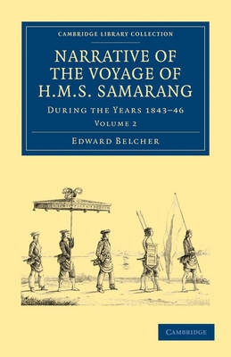 Narrative of the Voyage of HMS Samarang, during the Years 1843-46 Employed Surveying the Islands of the Eastern Archipelago by Sir Edward Belcher, Arthur Adams