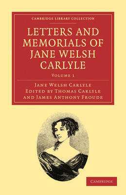 Letters and Memorials of Jane Welsh Carlyle by Jane Welsh Carlyle