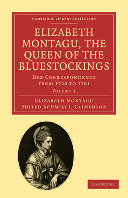 Elizabeth Montagu, the Queen of the Bluestockings Her Correspondence from 1720 to 1761 by Elizabeth Montagu