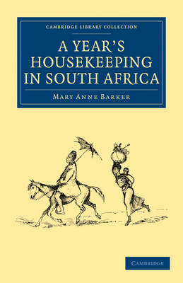 A Year's Housekeeping in South Africa by Lady Mary Anne Barker