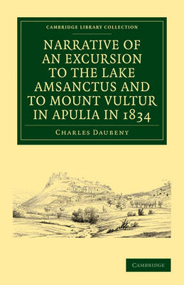 Narrative of an Excursion to the Lake Amsanctus and to Mount Vultur in Apulia in 1834 by Charles Daubeny