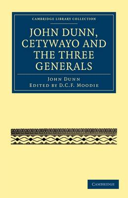 John Dunn, Cetywayo and the Three Generals by John Dunn