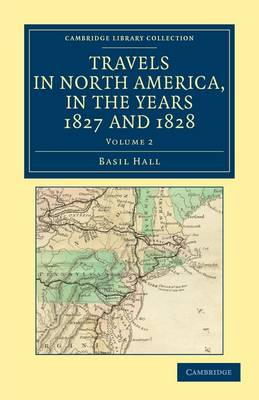 Travels in North America, in the Years 1827 and 1828 by Captain Basil Hall