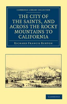 The City of the Saints, and across the Rocky Mountains to California by Sir Richard Francis Burton