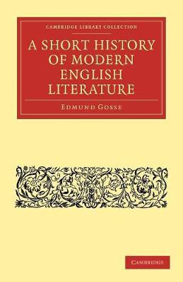 A Short History of Modern English Literature by Edmund Gosse