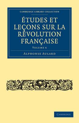 Etudes et lecons sur la Revolution Francaise by Alphonse Aulard