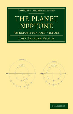 The Planet Neptune An Exposition and History by John Pringle Nichol