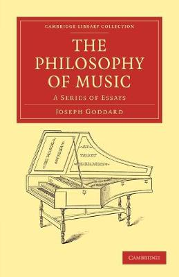 The Philosophy of Music A Series of Essays by Joseph Goddard