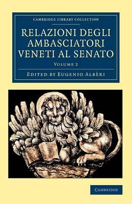 Relazioni degli ambasciatori Veneti al senato by Eugenio Alberi