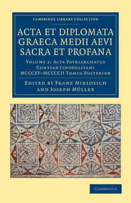 Acta et Diplomata Graeca Medii Aevi Sacra et Profana by Franz Miklosich