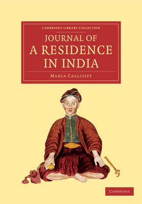 Journal of a Residence in India by Maria Callcott