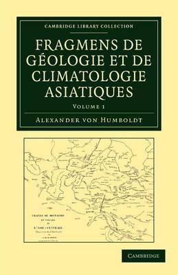 Fragmens de geologie et de climatologie Asiatiques by Alexander von Humboldt