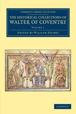 The Historical Collections of Walter of Coventry by William Stubbs