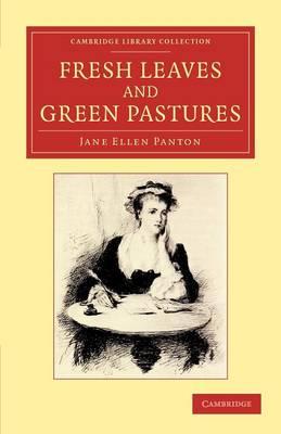 Fresh Leaves and Green Pastures by Jane Ellen Panton
