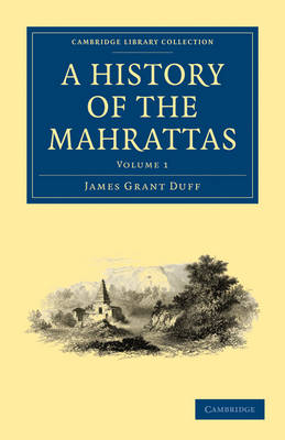 A History of the Mahrattas by James Grant Duff