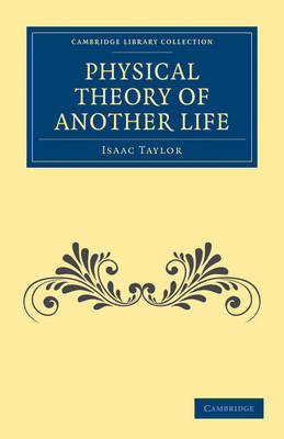 Physical Theory of Another Life by Isaac Taylor