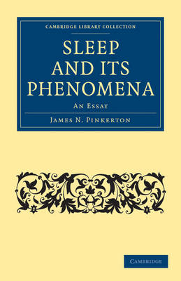 Sleep and its Phenomena An Essay by James N. Pinkerton