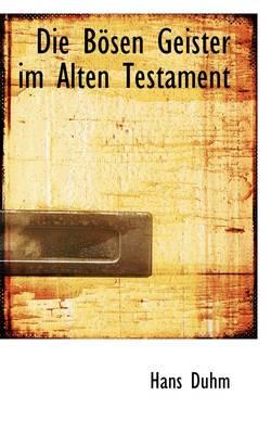 Die Bosen Geister Im Alten Testament by Hans Duhm
