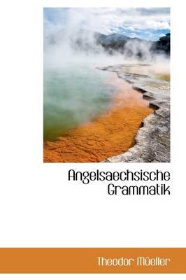 Angelsaechsische Grammatik by Theodor Meller