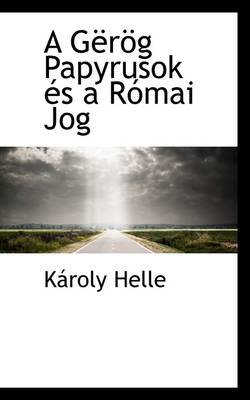 A G R G Papyrusok ?'S A R Mai Jog by Kroly Helle, K Roly Helle