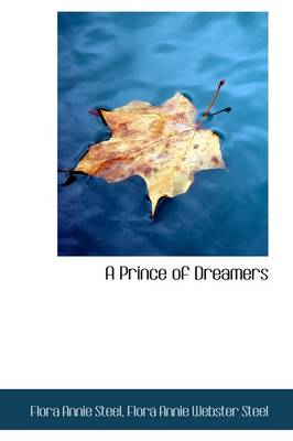 A Prince of Dreamers by Flora Annie Steel