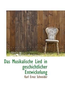 Das Musikalische Lied in Geschichtlicher Entwickelung by Karl Ernst Schneider