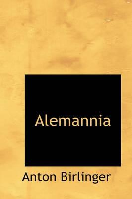 Alemannia by Anton, Dr Birlinger