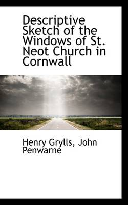 Descriptive Sketch of the Windows of St. Neot Church in Cornwall by Henry Grylls