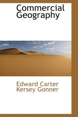Commercial Geography by Edward Carter Kersey Gonner