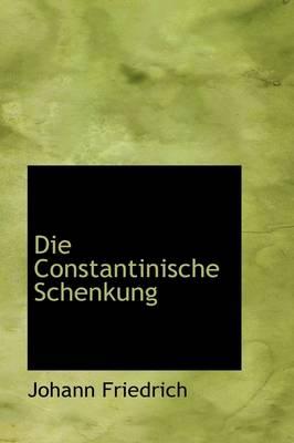 Die Constantinische Schenkung by Johann Friedrich