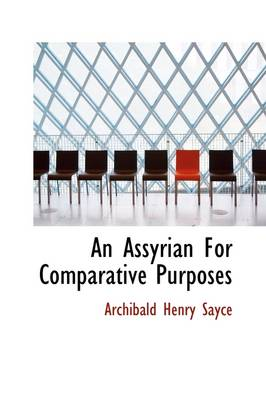 An Assyrian for Comparative Purposes by Archibald Henry Sayce