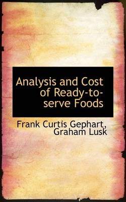 Analysis and Cost of Ready-To-Serve Foods by Frank Curtis Gephart