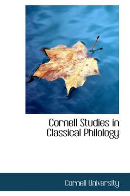 Cornell Studies in Classical Philology by Cornell University