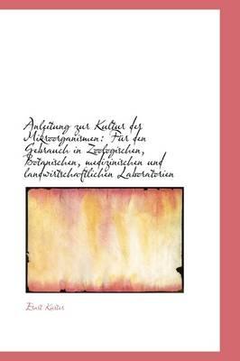 Anleitung Zur Kultur Der Mikroorganismen F R Den Gebrauch in Zoologischen, Botanischen, Medizinisch by Ernst Kster