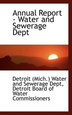 Annual Report - Water and Sewerage Dept by Detroit (Mich ) Water and Sewera Dept