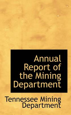 Annual Report of the Mining Department by Tennessee Mining Department