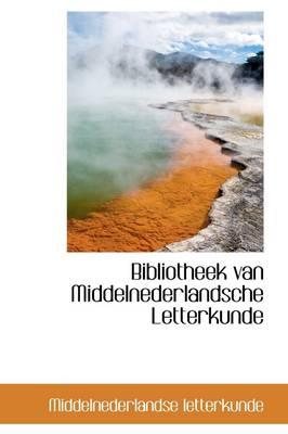 Bibliotheek Van Middelnederlandsche Letterkunde by Middelnederlandse Letterkunde