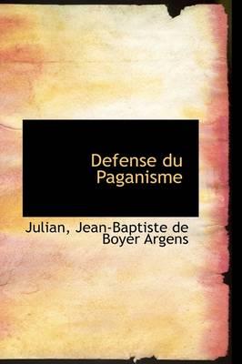 Defense Du Paganisme by Julian Jean-Baptiste De Boyer Argens