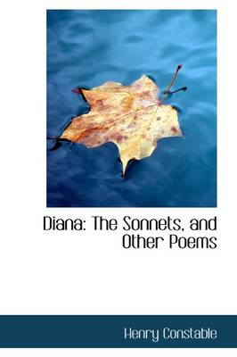 Diana The Sonnets, and Other Poems by Henry Constable