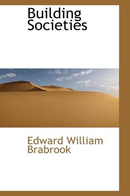 Building Societies by Edward William Brabrook