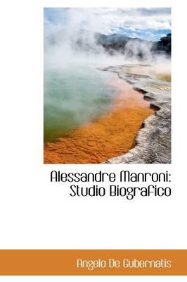 Alessandre Manroni Studio Biografico by Angelo de Gubernatis
