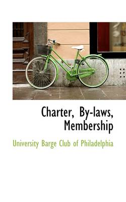 Charter, By-Laws, Membership by University Barge Club of Philadelphia