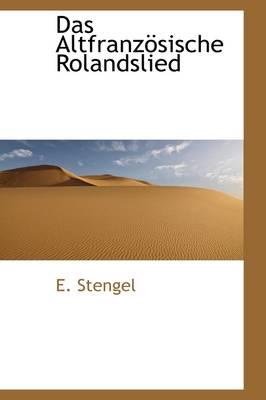 Das Altfranz Sische Rolandslied by E Stengel