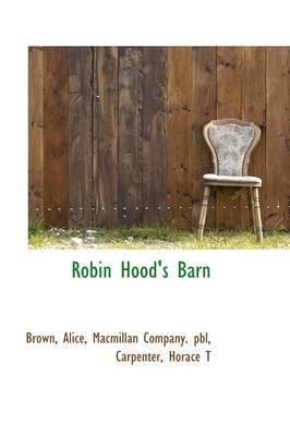 Robin Hood's Barn by Brown Alice