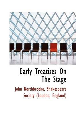 Early Treatises on the Stage by Shakespeare Society (Lond Northbrooke