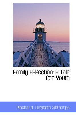 Family Affection A Tale for Youth by Pinchard Elizabeth Sibthorpe